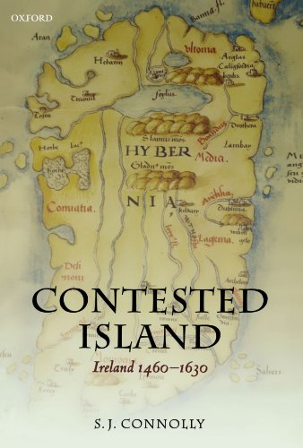 Contested Island: Ireland 1460-1630 (Oxford History of Early Modern Europe)