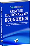 Concise Dictionary of Economics: Terms Frequently Used In Economics and Their Accurate Explanation