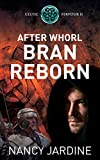 After Whorl Bran Reborn (Celtic Fervour Series)