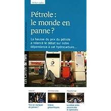 Pétrole : le monde en panne ? : La hausse du prix du pétrole a relancé le débat sur notre dépendance à cet hydrocarbure...