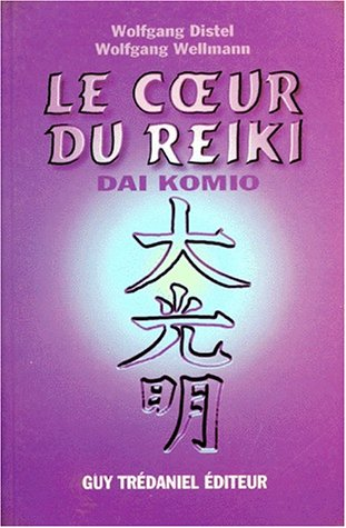 Le Coeur du Reiki : Dai Komio
