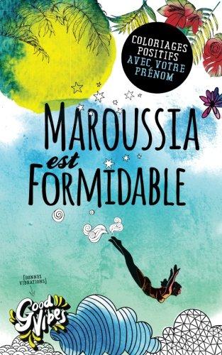 Maroussia est formidable: Coloriages positifs avec votre prénom par  Procrastineur