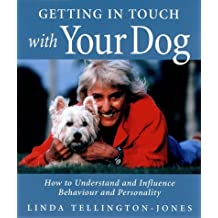 Getting in Touch with Your Dog: How to Understand and Influence Behaviour, Personality and Health