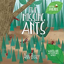 The Missing Ants (Little Friends: Woodland Adventures Series Book 2)