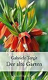 Der alte Garten: Geschichten von Blumen und Gärten (Garten-Geschenkbücher)