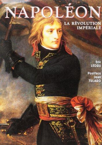 Napoléon : La révolution impériale