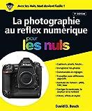 La photographie au reflex numérique pour les Nuls, grand format, 6e édition...