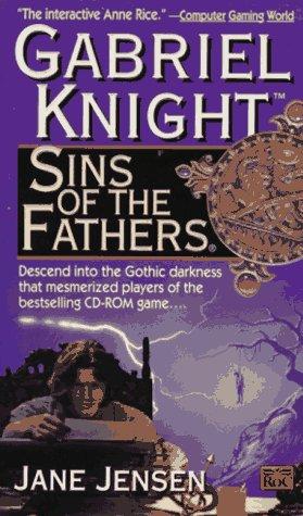 Sins of the Fathers: A Gabriel Knight Novel