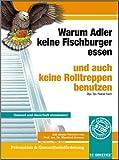 Warum Adler keine Fischburger essen und auch keine Rolltreppen benutzen (Amazon.de)