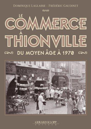 Le Commerce  Thionville du Moyen Age  1970