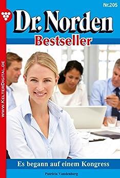 Dr. Norden Bestseller 205 - Arztroman: Es begann auf einem Kongress