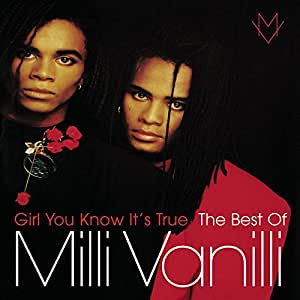 Girl You Know It's True-The Best Of Milli Vanilli