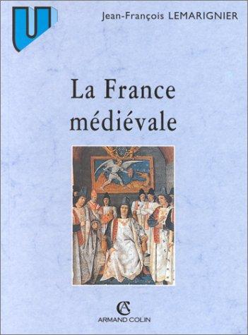 LA FRANCE MEDIEVALE. Institutions et société, 2ème édition