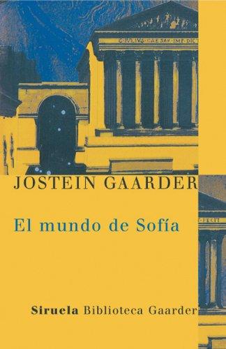 El mundo de Sofia (Las Tres Edades / Biblioteca Gaarder) por Jostein Gaarder