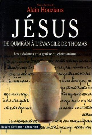Jésus de Qumrân à l'Evangile de Thomas