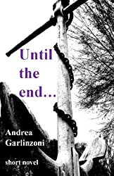 Until the end... (English Edition)