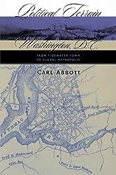 Political Terrain: Washington, D.C., from Tidewater Town to Global Metropolis by Carl Abbott (1999-06-28)