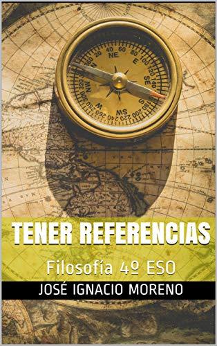 Tener referencias: Filosofía 4º ESO eBook: Moreno, José Ignacio ...