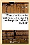 Telecharger Livres Memoire sur le caractere juridique de la responsabilite sous l empire du Code civil Extrait du Bulletin des sciences economiques et sociales 1899 (PDF,EPUB,MOBI) gratuits en Francaise
