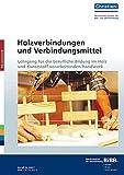 Holzverbindungen und Verbindungsmittel: Lehrgang für die berufliche Bildung im Holz und Kunststoff verarbeitenden Handwerk -