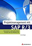 Projektmanagement mit SAP R/3. Konzeption und praktischer Einsatz des R/3-Moduls PS (SAP Profiwissen)