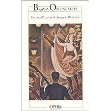 Bravo Offenbach. Extraits d'oeuvres de Jacques Offenbach