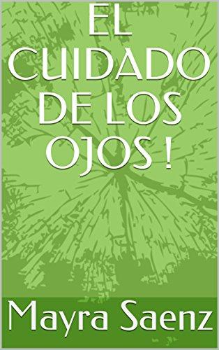 EL CUIDADO DE LOS OJOS ! por Mayra  Saenz