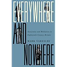 Everywhere and Nowhere: Anonymity and Mediation in Eighteenth-Century Britain (English Edition)