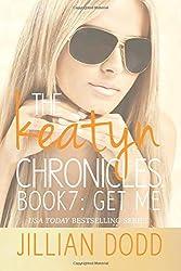 Get Me: Volume 7 (The Keatyn Chronicles) by Jillian Dodd (2014-08-18)
