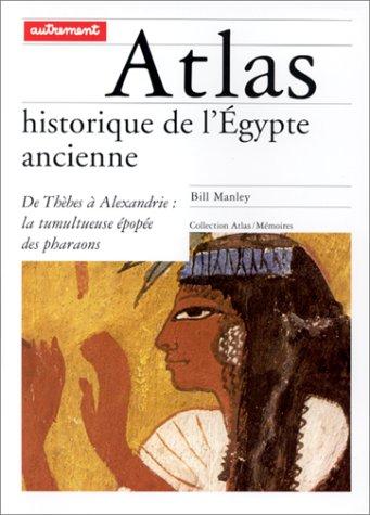Atlas historique de l'Égypte ancienne par Bill Manley