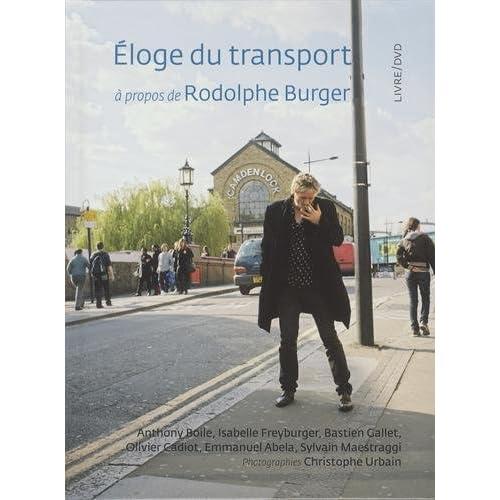 Éloge du Transport : à propos de Rodolphe Burger
