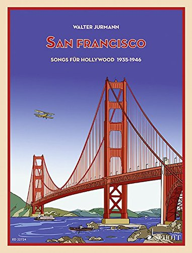 San Francisco: Songs für Hollywood 1935-1946. Singstimme und Klavier. Songbook.