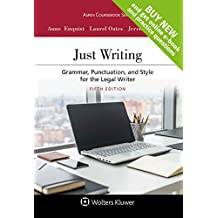 Just Writing: Grammar, Punctuation, and Style for the Legal Writer (Aspen Coursebook)