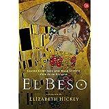 El Beso (Painted Kiss) (Spanish Edition) by Elizabeth Hickey (2007-02-01)