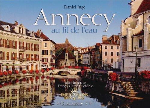 ANNECY AU FIL DE L'EAU par Daniel JUGE