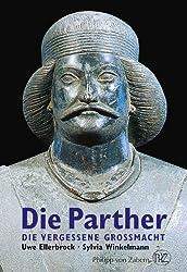 Die Parther: Die vergessene Großmacht. by Uwe Ellerbrock (2012-06-25)