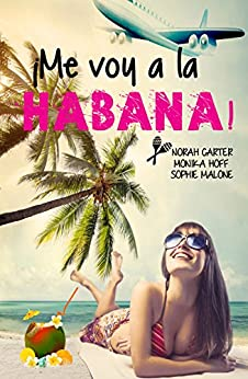 ¡Me voy a La Habana! de [Carter, Norah, Malone, Sophie, Hoff, Monika]