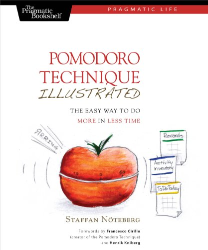 Pomodoro Technique Illustrated: The Easy Way to Do More in Less Time (Pragmatic Life) (English Edition)