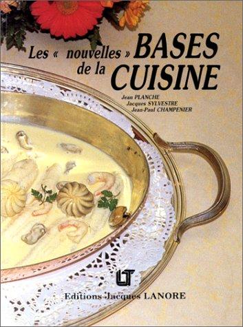 Les Nouvelles bases de la cuisine par Jean Planche