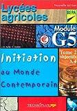 Initiation au monde contemporain, tome 2 (objectifs 3,4) : Lycées agricoles (BEP agricoles), module G5