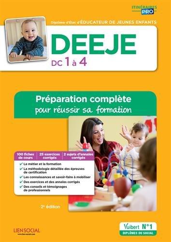 DEEJE - DC 1 à 4 - Préparation complète pour réussir sa formation - Diplôme d'État d'Éducateur de jeunes enfants