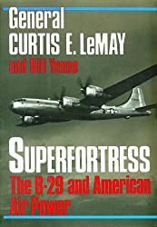 Superfortress: The Story of the B-29 and American Air Power by Curtis E. Lemay (1988-05-05)