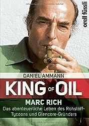 King of Oil: Marc Rich - Vom mächtigsten Rohstoffhändler der Welt zum Gejagten der USA