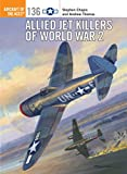 Allied Jet Killers of World War 2 (Aircraft of the Aces Book 136) (English Edition)