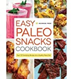 [( Easy Paleo Snacks Cookbook: Over 125 Satisfying Recipes for a Healthy Paleo Diet By Rockridge Press ( Author ) Hardcover Jul - 2014)] Hardcover