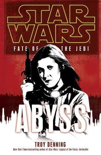 Abyss: Star Wars (Fate of the Jedi) by Denning, Troy (2009) Hardcover