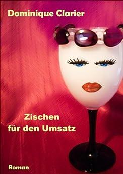 Zischen für den Umsatz (German Edition) di [Clarier, Dominique]