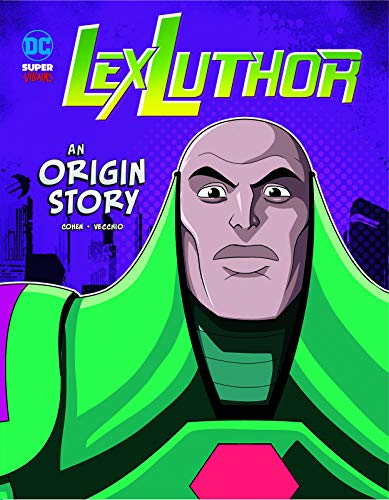 Lex Luthor: An Origin Story (Dc Super-villains Origins)