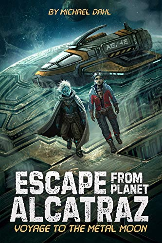 Voyage to the Metal Moon (Escape from Planet Alcatraz)