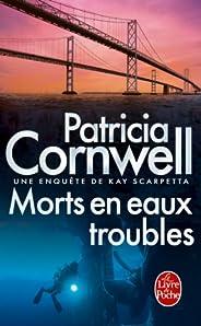 Morts en eaux troubles : Une enquête de Kay Scarpetta (Thrillers t. 17032)
